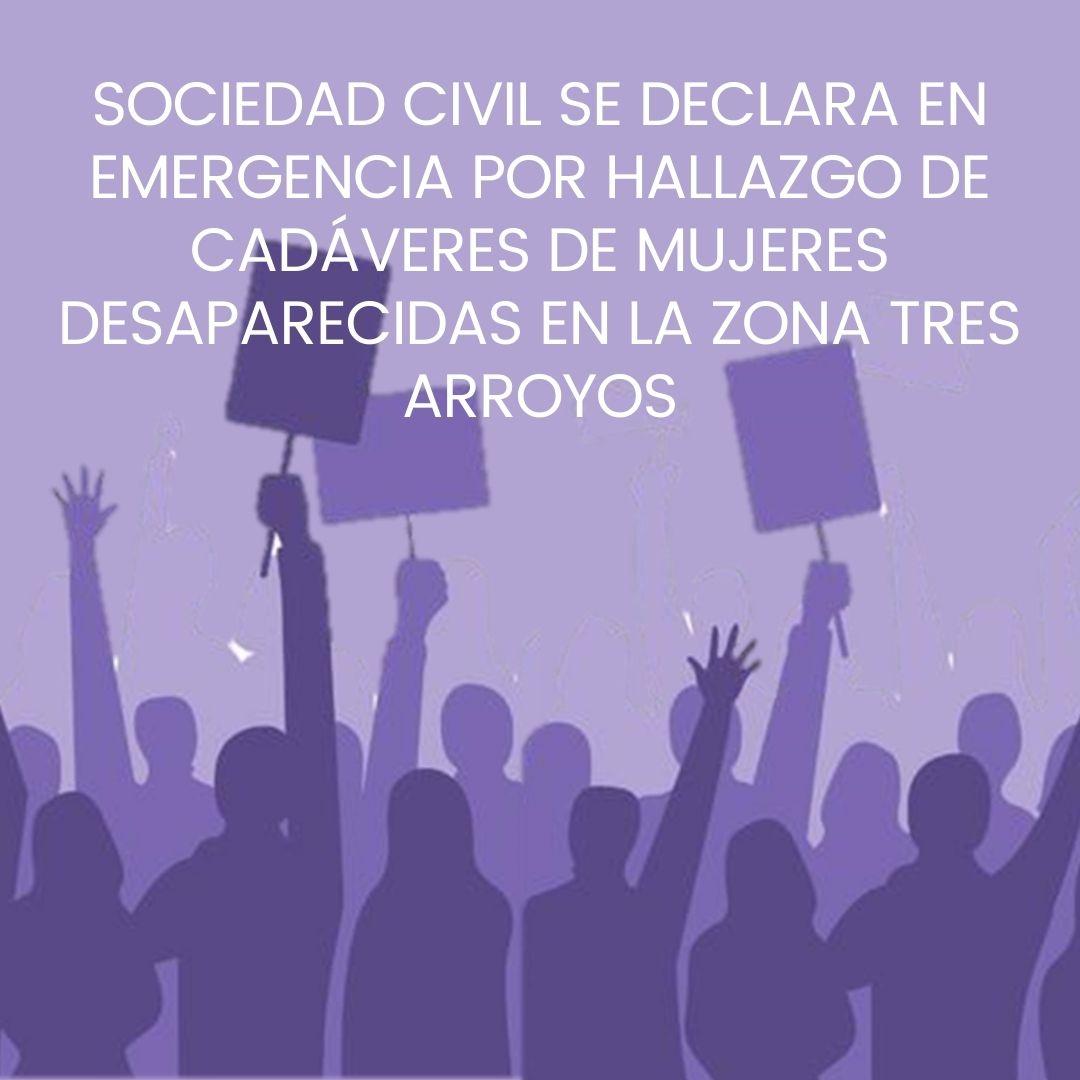 iSOCIEDAD CIVIL SE DECLARA EN EMERGENCIA POR HALLAZGO DE CADÁVERES DE MUJERES DESAPARECIDAS EN LA ZONA TRES ARROYOS